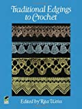 Traditional Edgings to Crochet (Dover Knitting, Crochet, Tatting, Lace) (0486252388) by Weiss, Rita