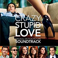 Crazy, Stupid, Love: Original Motion Picture Soundtrack