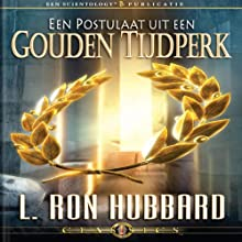Een Postulaat Uit Een Gouden Tijdperk [A Postulate out of a Golden Age] (Dutch Edition) Audiobook by L. Ron Hubbard Narrated by  uncredited