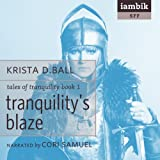 Tranquilitys Blaze: Book 1 of Tales of Tranquility
