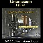 Uncommon Thief | William Manchee