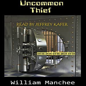Uncommon Thief | [William Manchee]