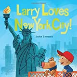 Larry Loves New York City!: A Larry Gets Lost Book
