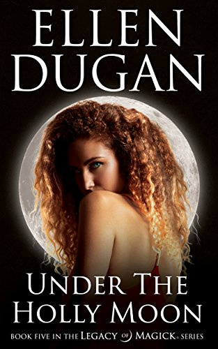 under-the-holly-moon-legacy-of-magick-series-book-5
