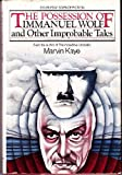 The possession of Immanuel Wolf and other improbable tales (0385158629) by Kaye, Marvin