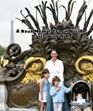 img - for A Real Mom's Travel Guide: Paris with Kids 2014 book / textbook / text book