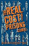 img - for The Real Cost of Prisons Comix (PM Press) book / textbook / text book