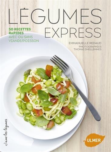 Légumes express : 50 recettes rapides
