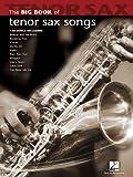 The Big Book of Tenor Sax Songs (Big Book (Hal Leonard))