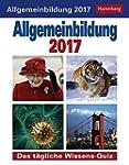 Allgemeinbildung - Kalender 2017: Das...