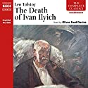 The Death of Ivan Ilyich Audiobook by Leo Tolstoy Narrated by Oliver Ford Davies