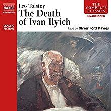 The Death of Ivan Ilyich   Livre audio Auteur(s) : Leo Tolstoy Narrateur(s) : Oliver Ford Davies