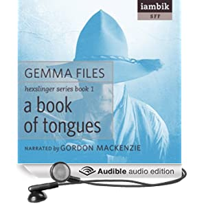 A Book of Tongues: Hexslinger, Book 1 (Unabridged)