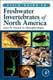 Field Guide to Freshwater Invertebrates of North America by James H. Thorp (Nov 15 2010)