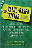 img - for Value-Based Pricing: Drive Sales and Boost Your Bottom Line by Creating, Communicating and Capturing Customer Value book / textbook / text book
