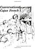 Conversational Cajun French I (French Edition)