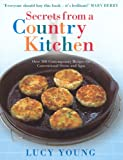 img - for Secrets From a Country Kitchen: Over 100 Contemporary Recipes for Conventional Ovens and Agas book / textbook / text book