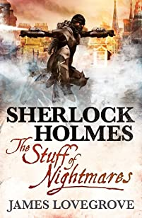 Sherlock Holmes: The Stuff Of Nightmares by James Lovegrove ebook deal