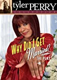 Tyler Perrys Why Did I Get Married?: The Play