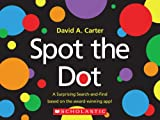Spot the Dot (0545500095) by Carter, David A.