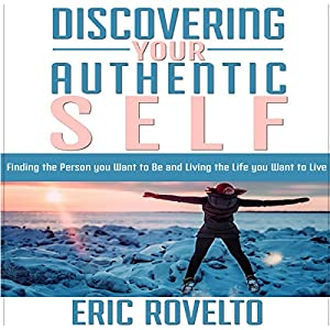 Discovering Your Authentic Self Audiobook