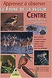echange, troc Marie Duchêne, Denis Chavigny - Apprenez à observer la faune dans la région Centre : Touraine, Berry, Sologne