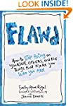 FLAWD: How to Stop Hating on Yourself...