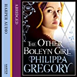 The Other Boleyn Girl: Boleyn, Book 1 (       ABRIDGED) by Philippa Gregory Narrated by Emilia Fox