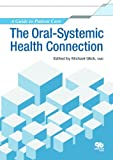The Oral-Systemic Health Connection: A Guide to Patient Care