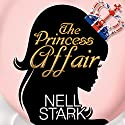 The Princess Affair (       UNABRIDGED) by Nell Stark Narrated by Victoria Aston