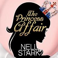 The Princess Affair Hörbuch von Nell Stark Gesprochen von: Victoria Aston