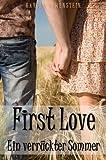 First Love - Ein verr�ckter Sommer