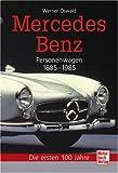 img - for Mercedes-Benz Personenwagen 1885-1985. Die ersten 100 Jahre book / textbook / text book