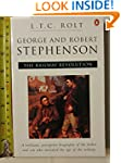 George and Robert Stephenson: The Rai...