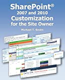 SharePoint 2007 and 2010 Customization for the Site Owner