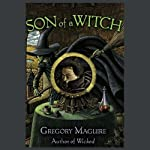Son of a Witch (       UNABRIDGED) by Gregory Maguire Narrated by Gregory Maguire