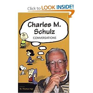 Charles M. Schulz: Conversations (Conversations with Comic Artists) M. Thomas Inge