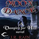 Moon Dance: Vampire for Hire, Book 1 (       UNABRIDGED) by J. R. Rain Narrated by Dina Pearlman