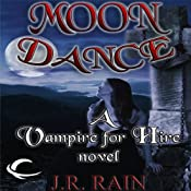 Moon Dance: Vampire for Hire, Book 1 | [J. R. Rain]