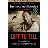 Left to Tell: Discovering God Amidst the Rwandan Holocaustby Immaculee Ilibagiza