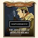 The Adventures of Sherlock Holmes Hörbuch von Sir Arthur Conan Doyle,  Dove Audio - producer Gesprochen von: Ben Kingsley