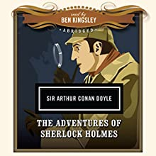 The Adventures of Sherlock Holmes Audiobook by Sir Arthur Conan Doyle,  Dove Audio - producer Narrated by Ben Kingsley