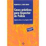 Casos prácticos para inspector de policía: Adaptado conforme a la LO 5/2010 (Derecho - Práctica Jurídica)