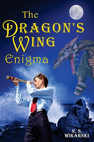 The Dragon's Wing Enigma: Arkana Mysteries #3 (Arkana Archaeology Thriller Mysteries)