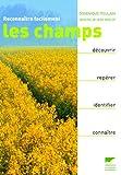 echange, troc Dominique Poulain - Reconnaître facilement les champs : Découvrir, Repérer, Identifier, Connaître