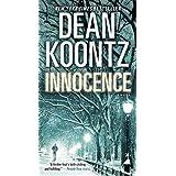 Innocence (with bonus short story Wilderness): A Novel ~ Dean Koontz