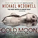 Cold Moon over Babylon: Valancourt 20th Century Classics Audiobook by Michael McDowell Narrated by Scott Brick