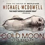 Cold Moon over Babylon: Valancourt 20th Century Classics | Michael McDowell