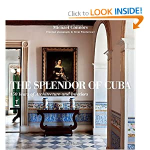 The Splendor of Cuba: 450 Years of Architecture and Interiors BY:lauren burgess