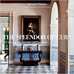 The Splendor of Cuba: 450 Years of Architecture and